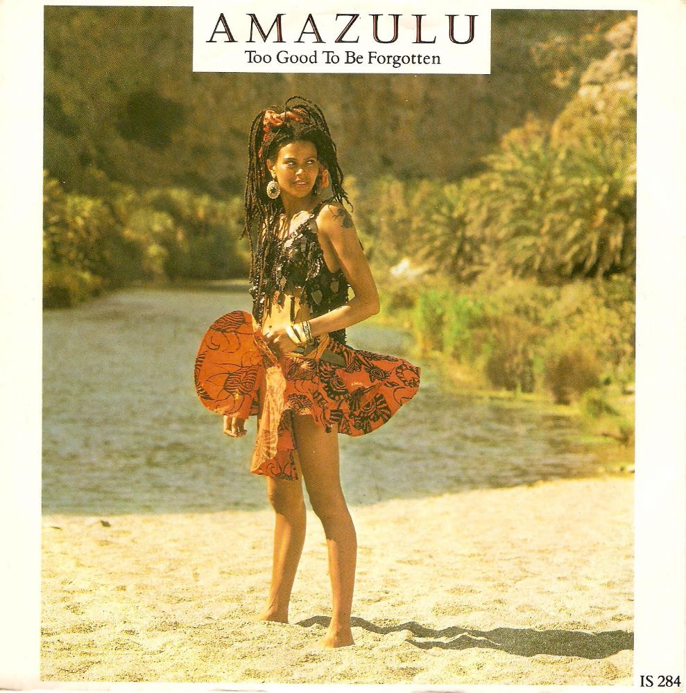 AMAZULU Too Good To Be Forgotten Vinyl Record 7 Inch Island 1986